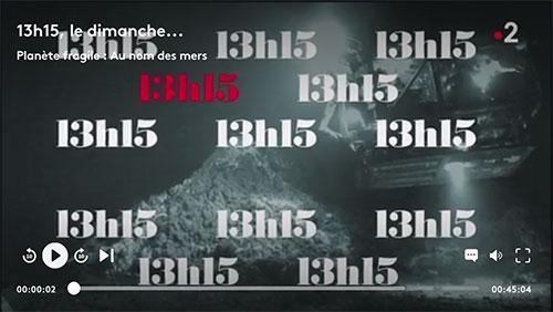 France TV : 13h15, le dimanche… Au nom des mers